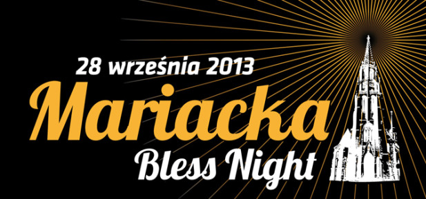 Mariacka Bless Night 2013